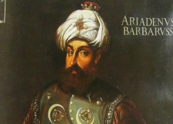 خير الدين بربروس.. أمير  البحار الذي حمى إمبراطورية العثمانيين